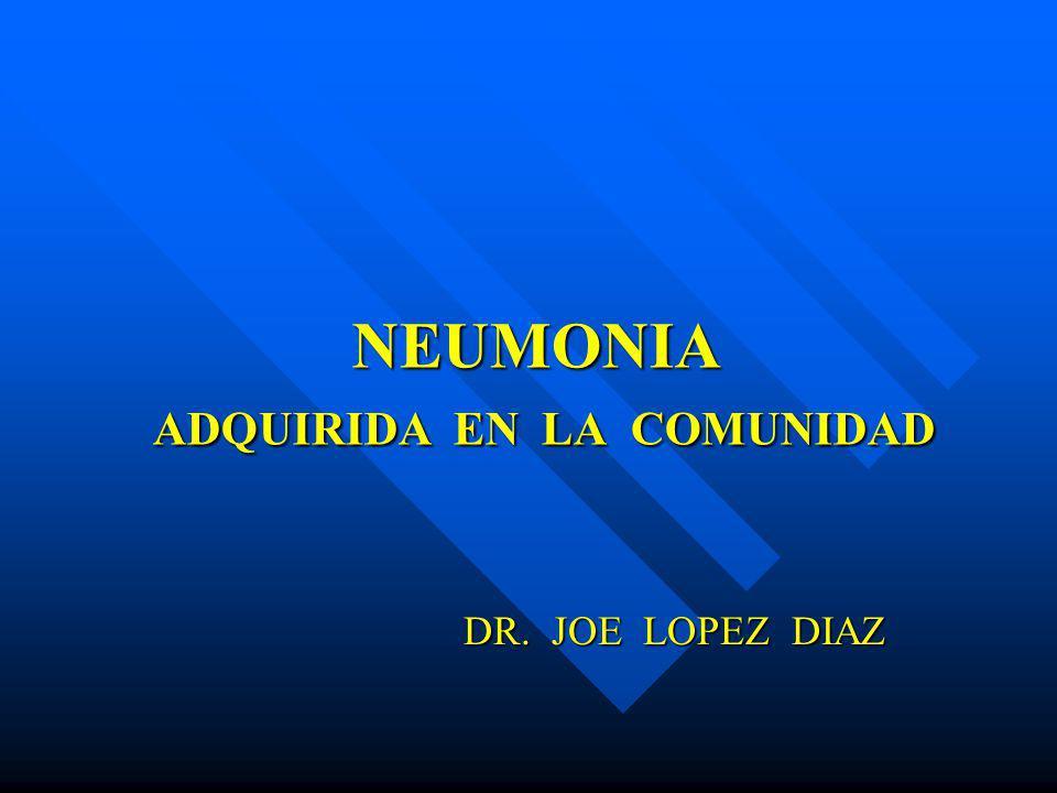 NEUMONIA ADQUIRIDA EN LA COMUNIDAD DR. JOE LOPEZ DIAZ