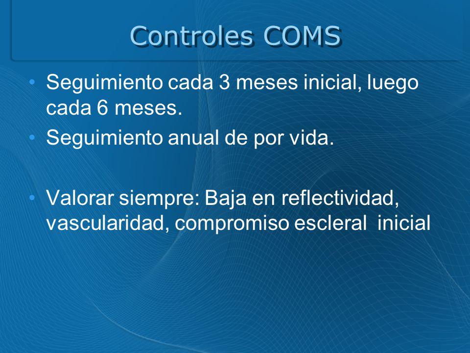 Controles COMS Seguimiento cada 3 meses inicial, luego cada 6 meses.