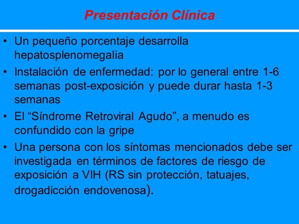 Presentación Clínica Un pequeño porcentaje desarrolla hepatosplenomegalia Instalación de enfermedad: por lo general entre 1-6 semanas post-exposición