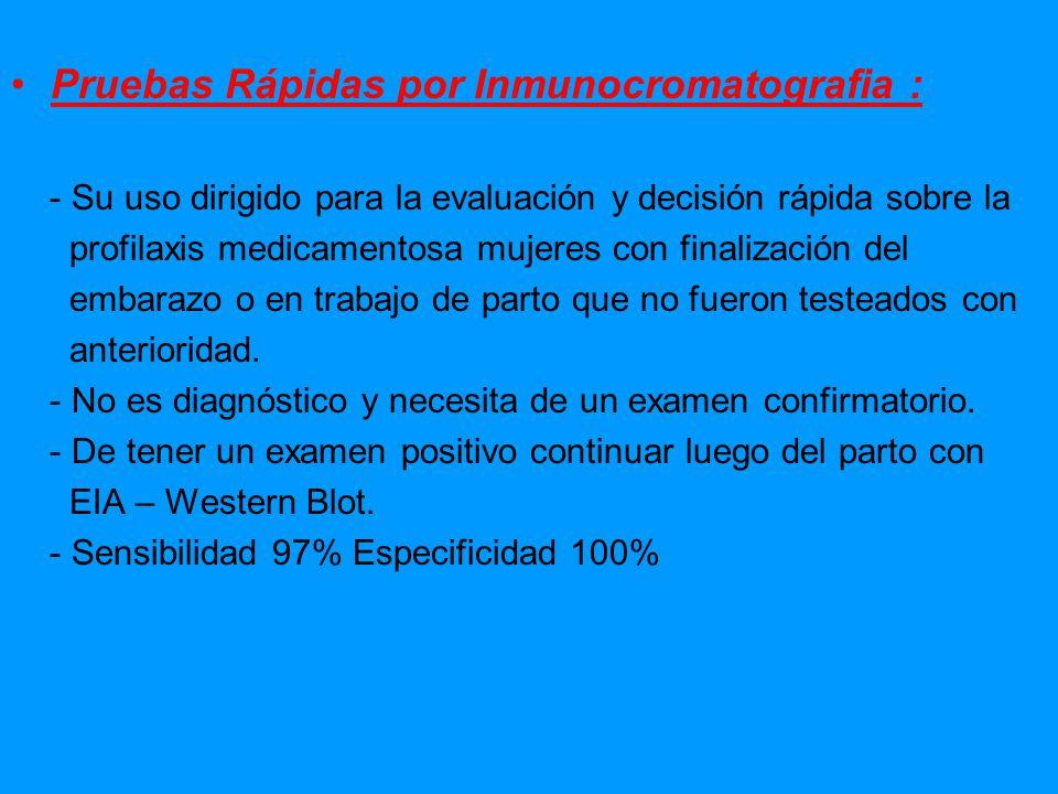 Pruebas Rápidas por Inmunocromatografia : - Su uso dirigido para la evaluación y decisión rápida sobre la profilaxis medicamentosa mujeres con finaliz