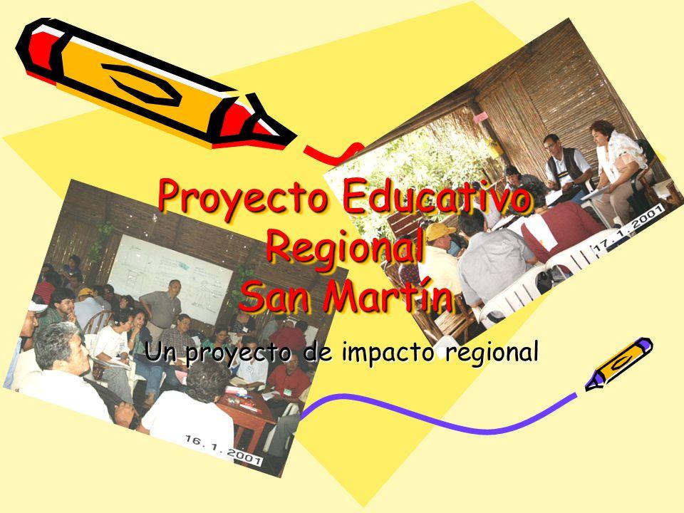 Proyecto Educativo Regional San Martín Un proyecto de impacto regional