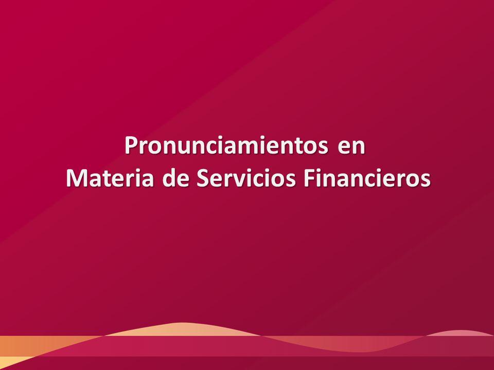Pronunciamientos en Materia de Servicios Financieros Materia de Servicios Financieros