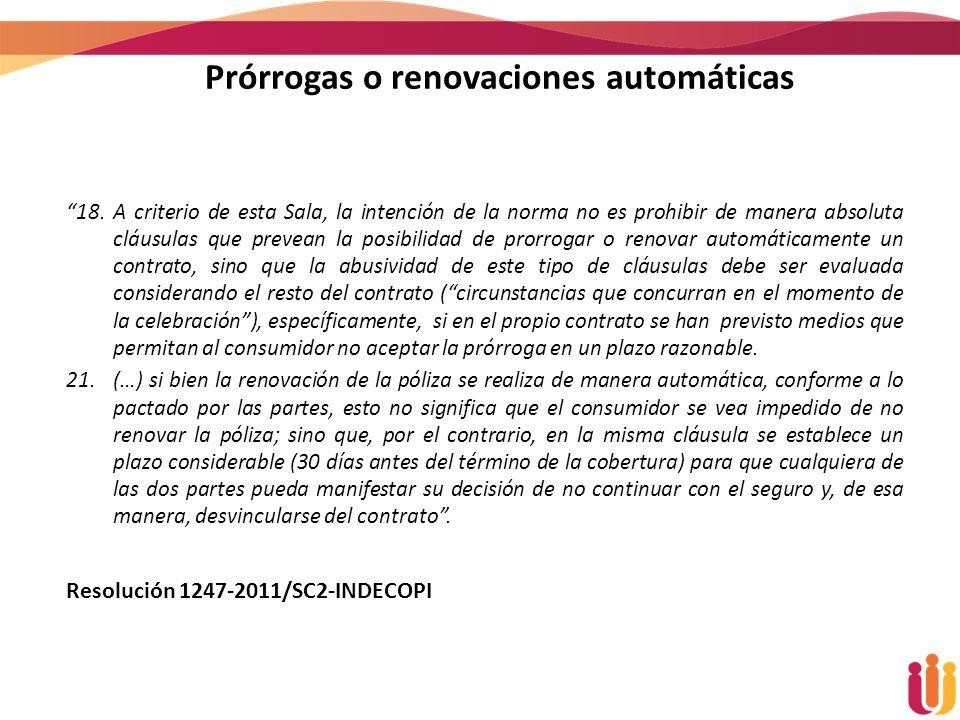 Prórrogas o renovaciones automáticas 18.A criterio de esta Sala, la intención de la norma no es prohibir de manera absoluta cláusulas que prevean la p