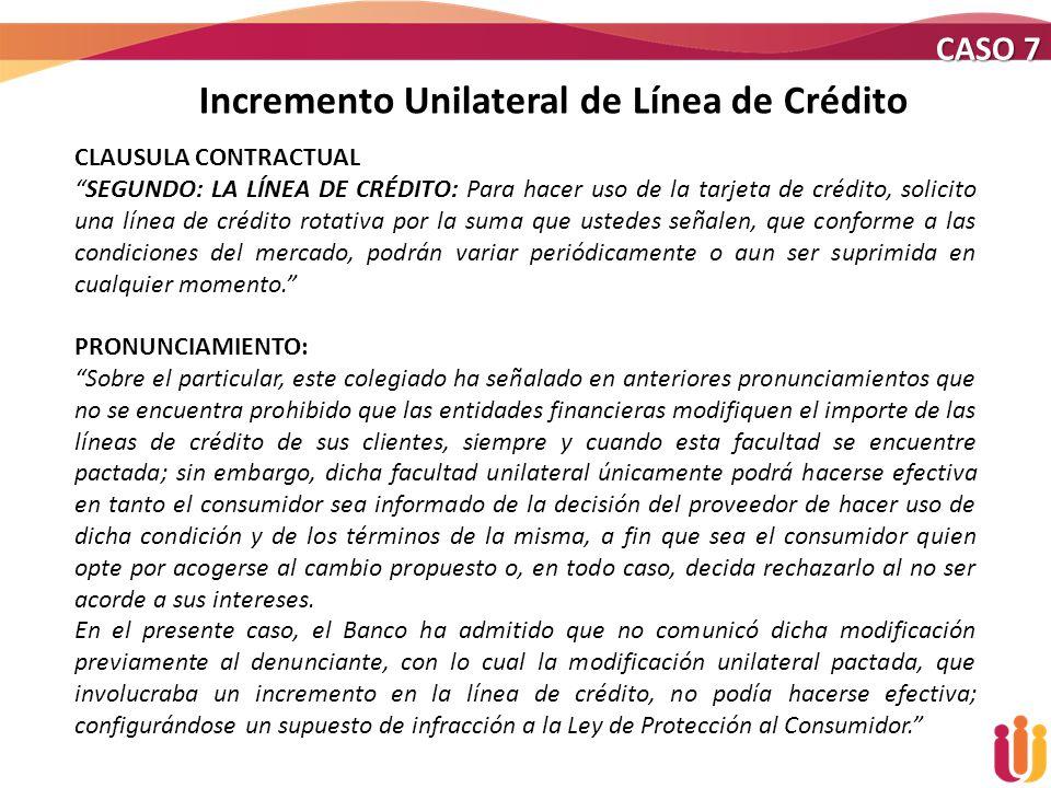 Incremento Unilateral de Línea de Crédito CASO 7 CLAUSULA CONTRACTUAL SEGUNDO: LA LÍNEA DE CRÉDITO: Para hacer uso de la tarjeta de crédito, solicito