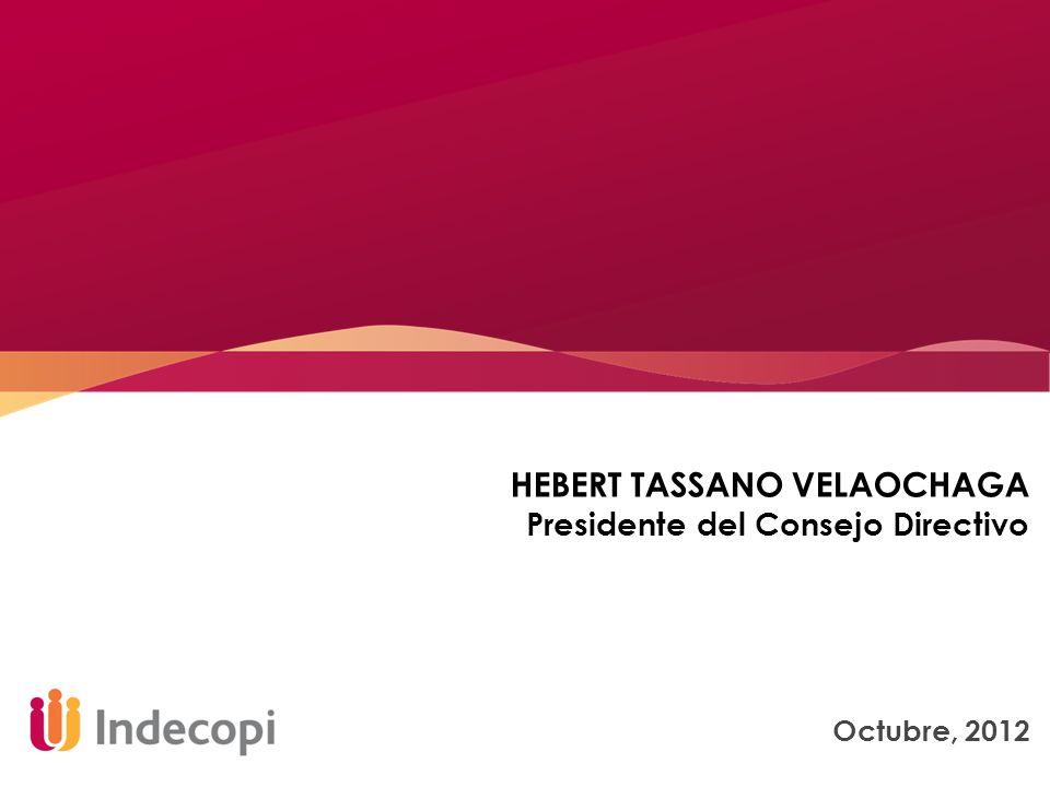 Octubre, 2012 HEBERT TASSANO VELAOCHAGA Presidente del Consejo Directivo