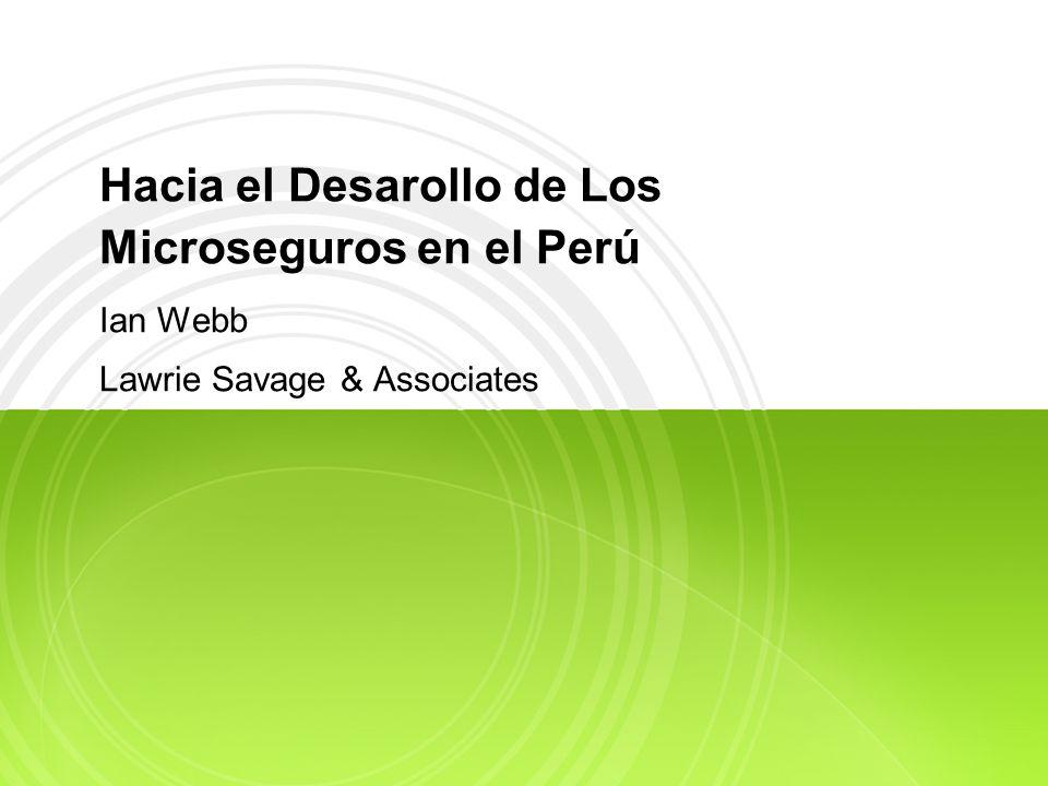 Hacia el Desarollo de Los Microseguros en el Perú Ian Webb Lawrie Savage & Associates