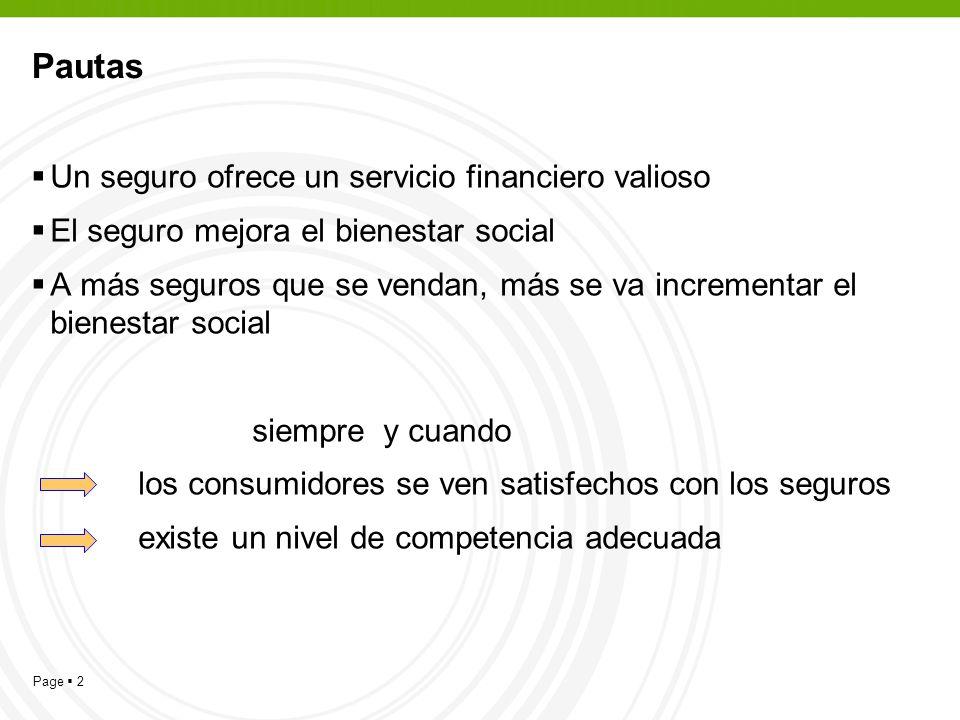 Page 2 Pautas Un seguro ofrece un servicio financiero valioso El seguro mejora el bienestar social A más seguros que se vendan, más se va incrementar