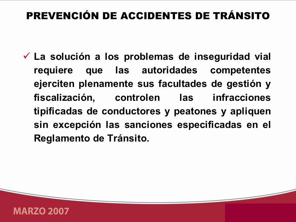 La solución a los problemas de inseguridad vial requiere que las autoridades competentes ejerciten plenamente sus facultades de gestión y fiscalizació