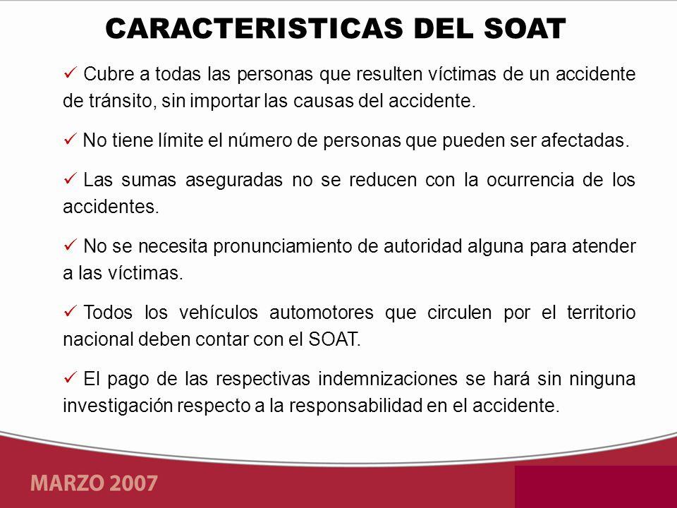 Cubre a todas las personas que resulten víctimas de un accidente de tránsito, sin importar las causas del accidente. No tiene límite el número de pers