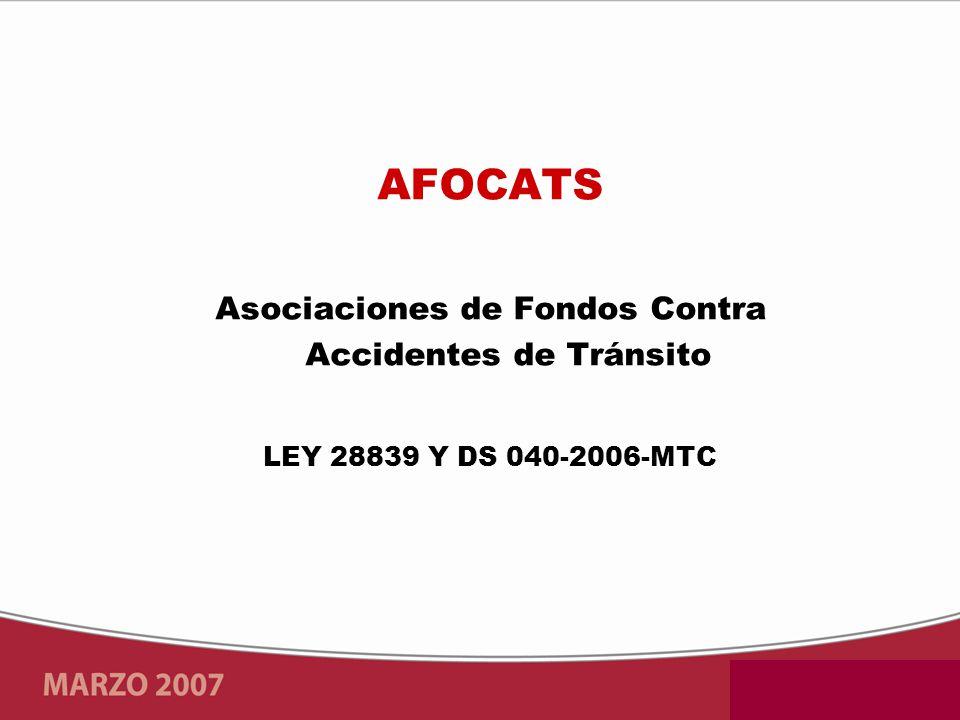 AFOCATS Asociaciones de Fondos Contra Accidentes de Tránsito LEY 28839 Y DS 040-2006-MTC