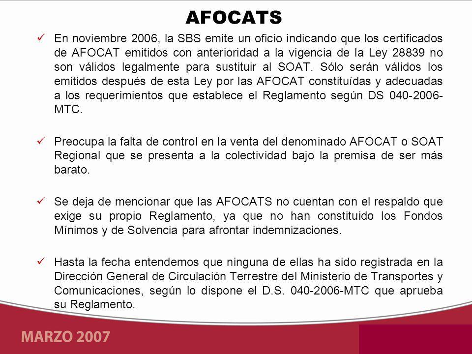 En noviembre 2006, la SBS emite un oficio indicando que los certificados de AFOCAT emitidos con anterioridad a la vigencia de la Ley 28839 no son válidos legalmente para sustituir al SOAT.