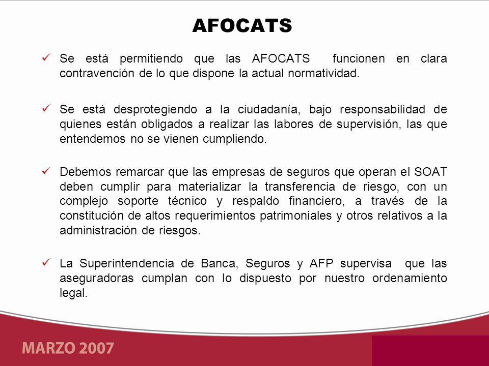 Se está permitiendo que las AFOCATS funcionen en clara contravención de lo que dispone la actual normatividad. Se está desprotegiendo a la ciudadanía,