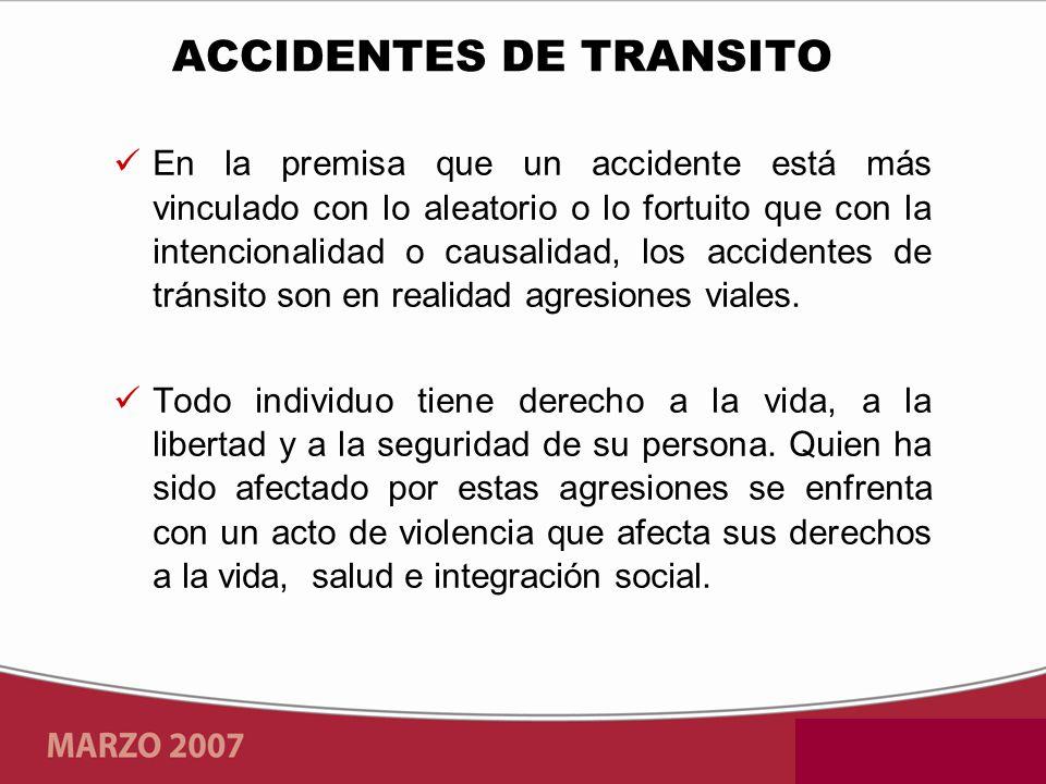 En la premisa que un accidente está más vinculado con lo aleatorio o lo fortuito que con la intencionalidad o causalidad, los accidentes de tránsito s