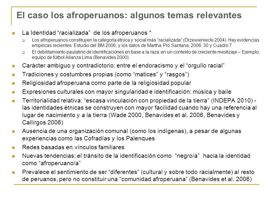 El caso los afroperuanos: algunos temas relevantes La Identidad racializada de los afroperuanos * Los afroperuanos constituyen la categoría étnica y s