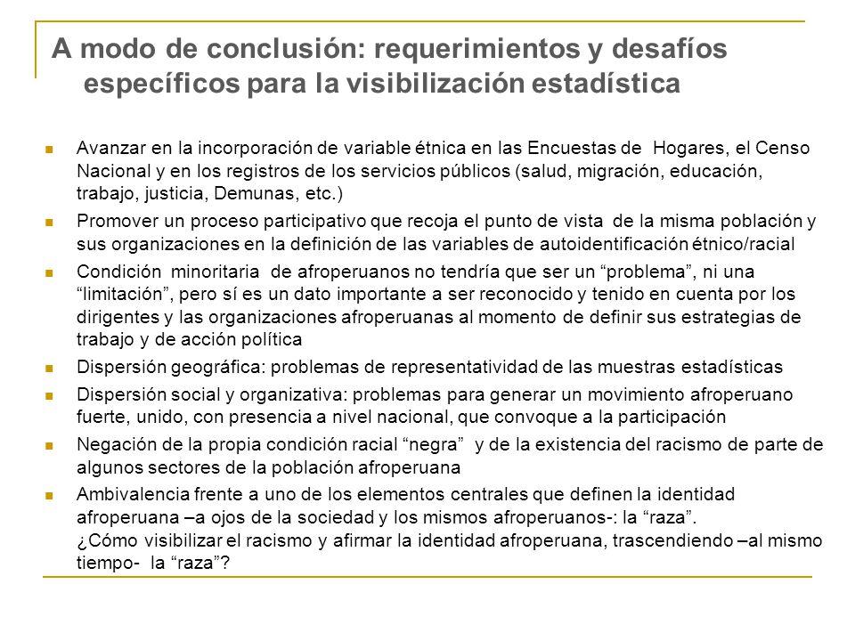 A modo de conclusión: requerimientos y desafíos específicos para la visibilización estadística Avanzar en la incorporación de variable étnica en las E