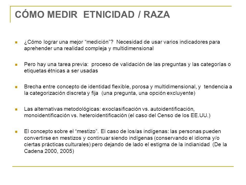 CÓMO MEDIR ETNICIDAD / RAZA ¿Cómo lograr una mejor medición.