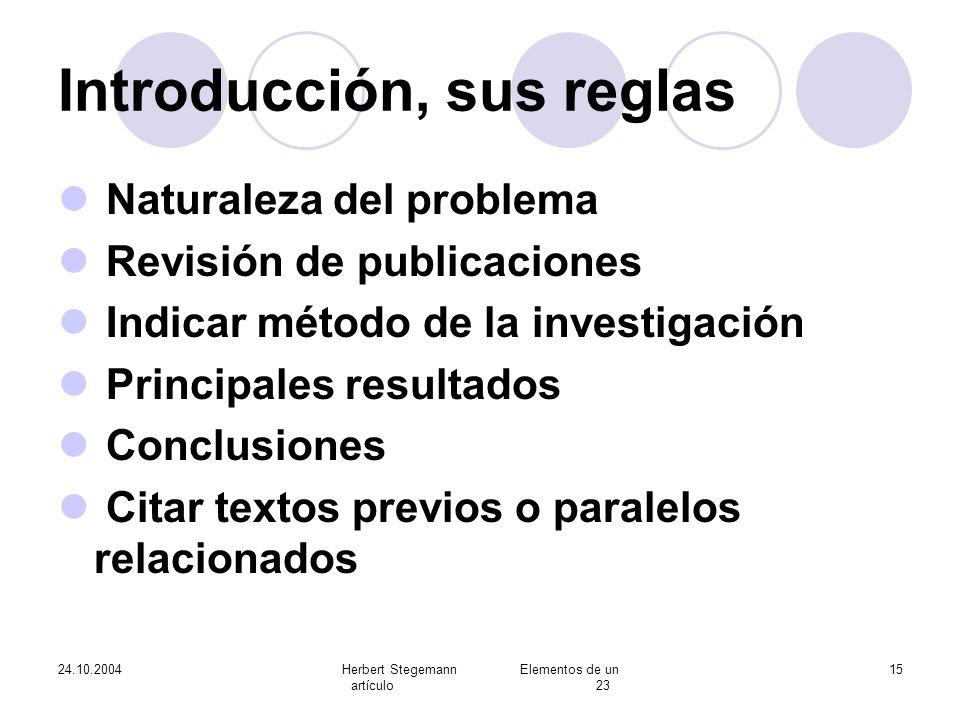 24.10.2004Herbert Stegemann Elementos de un artículo 23 15 Introducción, sus reglas Naturaleza del problema Revisión de publicaciones Indicar método d