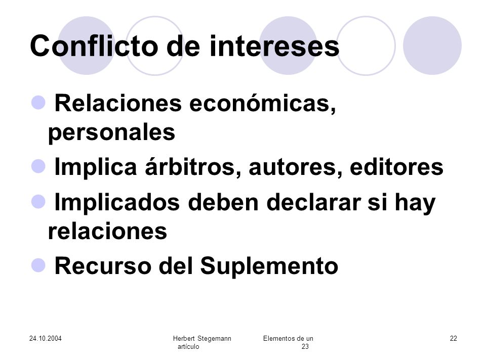 24.10.2004Herbert Stegemann Elementos de un artículo 23 22 Conflicto de intereses Relaciones económicas, personales Implica árbitros, autores, editore