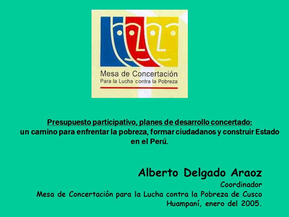 Presupuesto participativo, planes de desarrollo concertado: un camino para enfrentar la pobreza, formar ciudadanos y construir Estado en el Perú. Albe