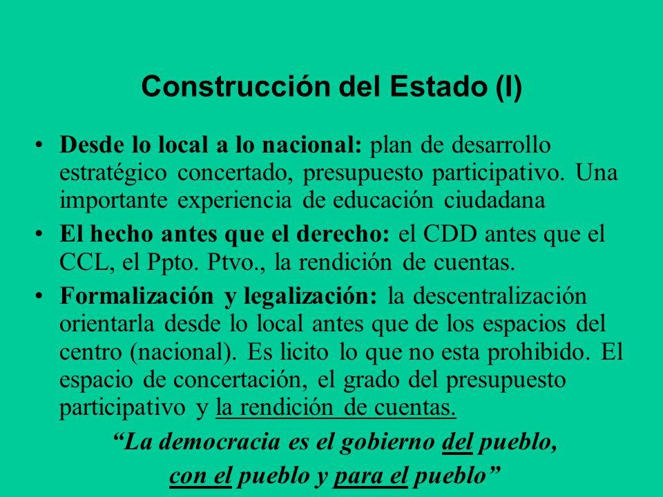 Construcción del Estado (I) Desde lo local a lo nacional: plan de desarrollo estratégico concertado, presupuesto participativo. Una importante experie