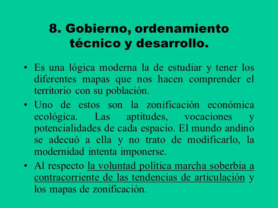 8. Gobierno, ordenamiento técnico y desarrollo. Es una lógica moderna la de estudiar y tener los diferentes mapas que nos hacen comprender el territor