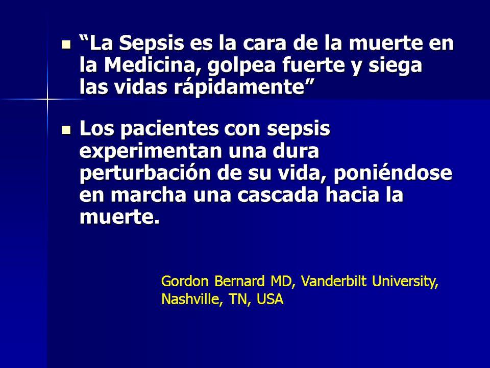 La Sepsis es la cara de la muerte en la Medicina, golpea fuerte y siega las vidas rápidamente La Sepsis es la cara de la muerte en la Medicina, golpea