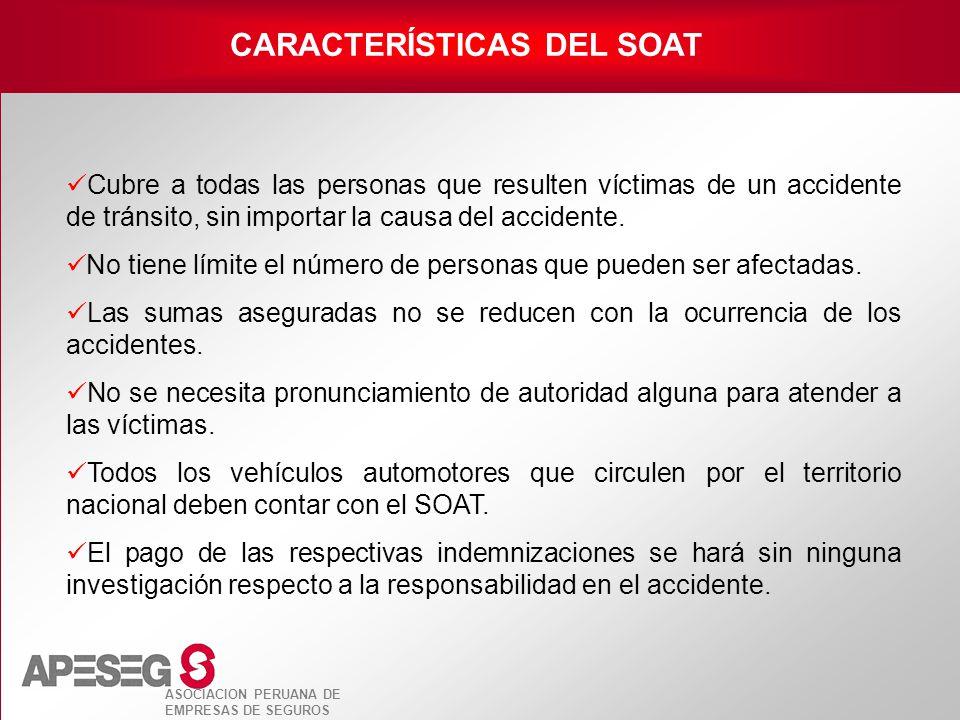 ASOCIACION PERUANA DE EMPRESAS DE SEGUROS Cubre a todas las personas que resulten víctimas de un accidente de tránsito, sin importar la causa del acci