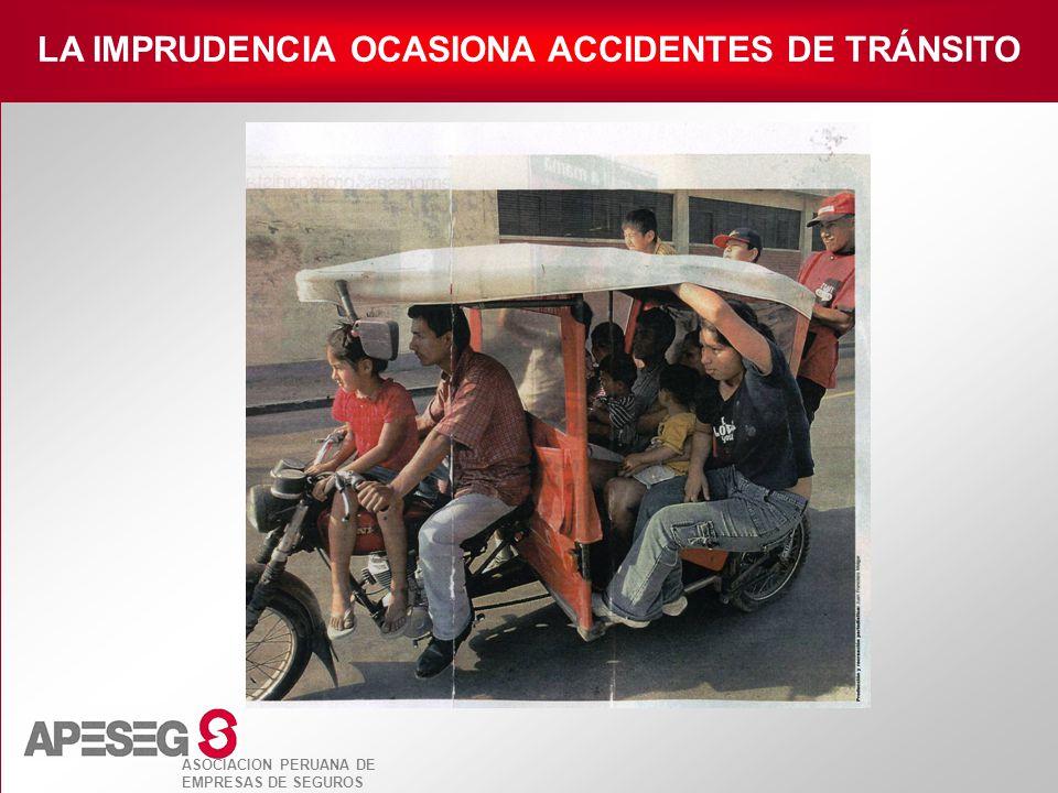 ASOCIACION PERUANA DE EMPRESAS DE SEGUROS LA IMPRUDENCIA OCASIONA ACCIDENTES DE TRÁNSITO