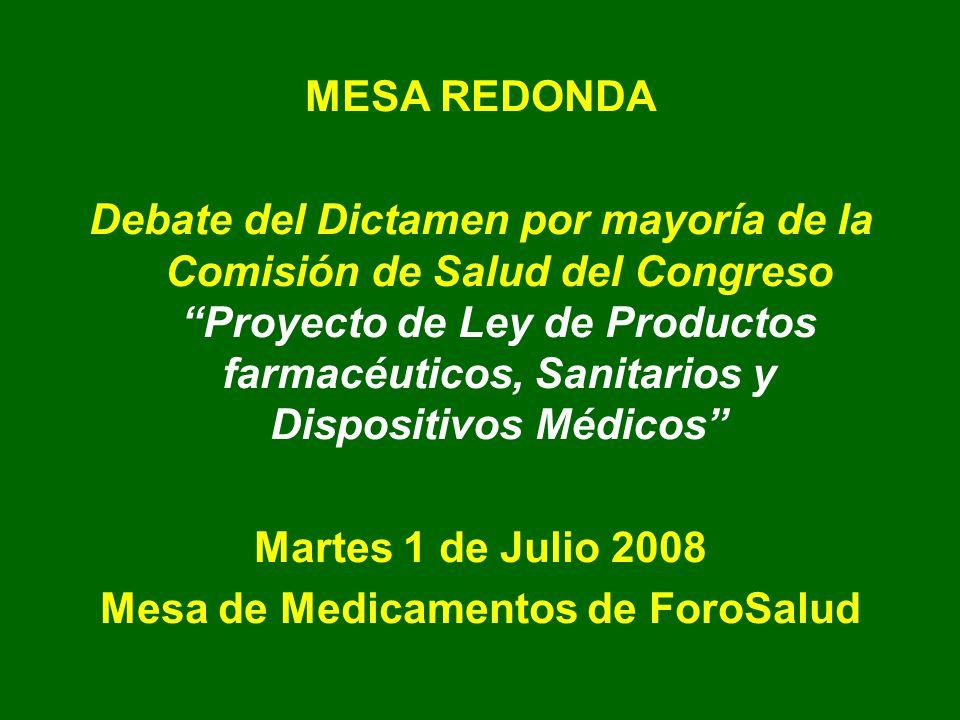 MESA REDONDA Debate del Dictamen por mayoría de la Comisión de Salud del Congreso Proyecto de Ley de Productos farmacéuticos, Sanitarios y Dispositivo