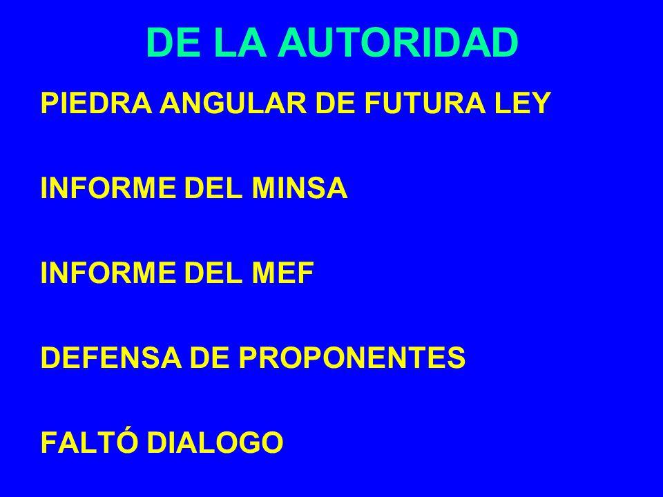 DE LA AUTORIDAD PIEDRA ANGULAR DE FUTURA LEY INFORME DEL MINSA INFORME DEL MEF DEFENSA DE PROPONENTES FALTÓ DIALOGO