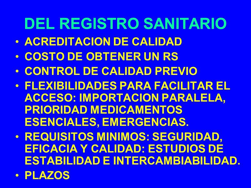 DEL REGISTRO SANITARIO ACREDITACION DE CALIDAD COSTO DE OBTENER UN RS CONTROL DE CALIDAD PREVIO FLEXIBILIDADES PARA FACILITAR EL ACCESO: IMPORTACION P