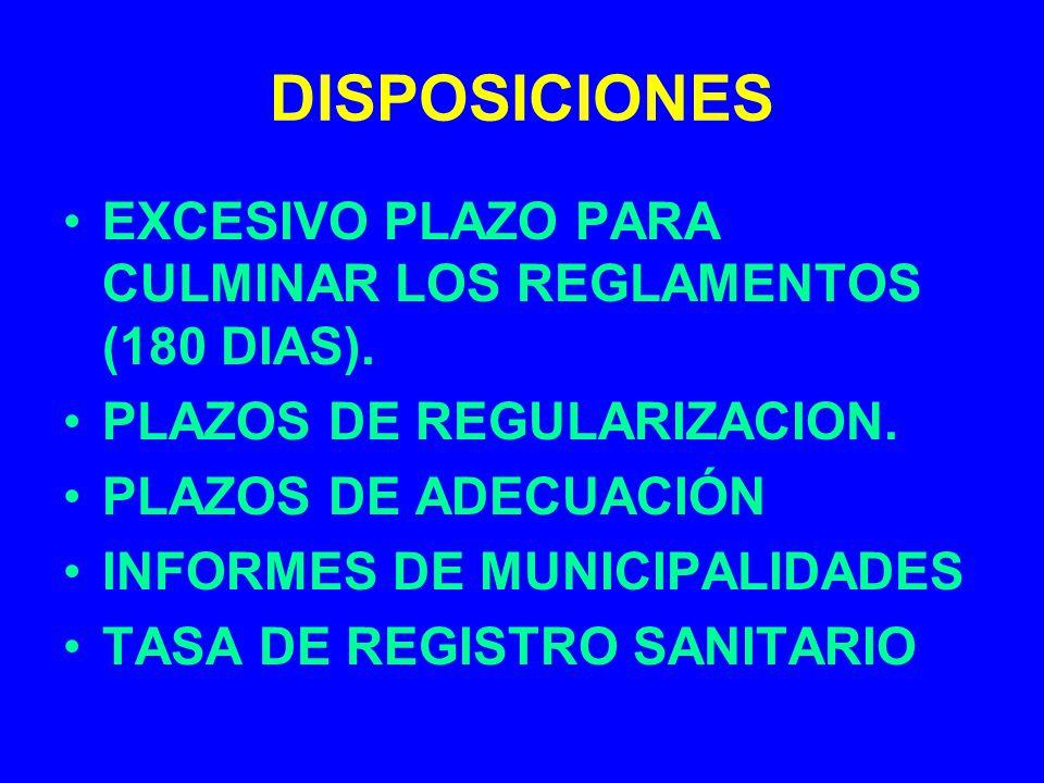 DISPOSICIONES EXCESIVO PLAZO PARA CULMINAR LOS REGLAMENTOS (180 DIAS). PLAZOS DE REGULARIZACION. PLAZOS DE ADECUACIÓN INFORMES DE MUNICIPALIDADES TASA