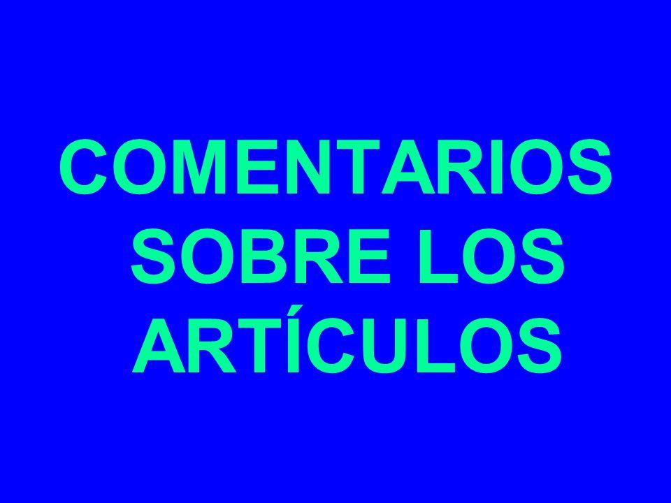 COMENTARIOS SOBRE LOS ARTÍCULOS