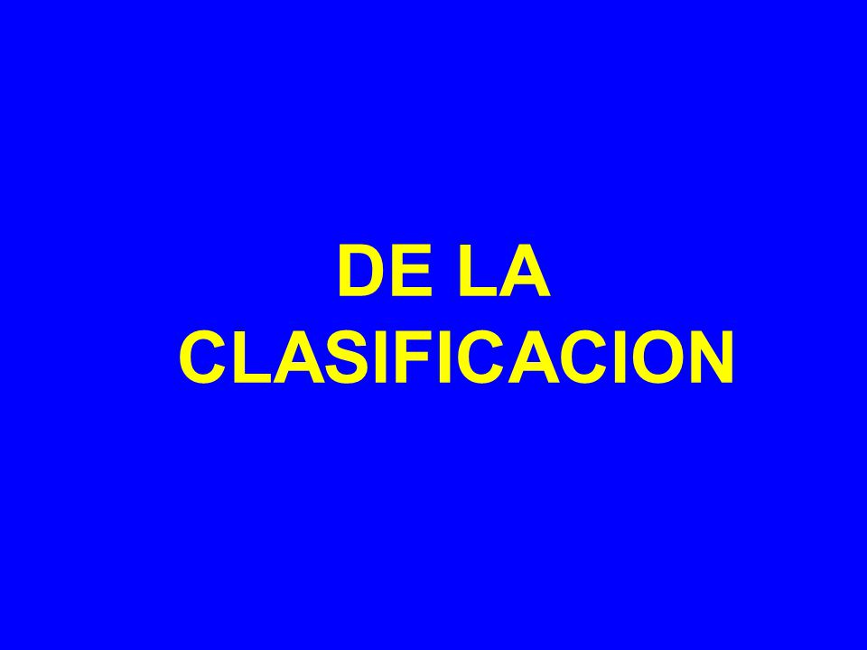 DE LA CLASIFICACION