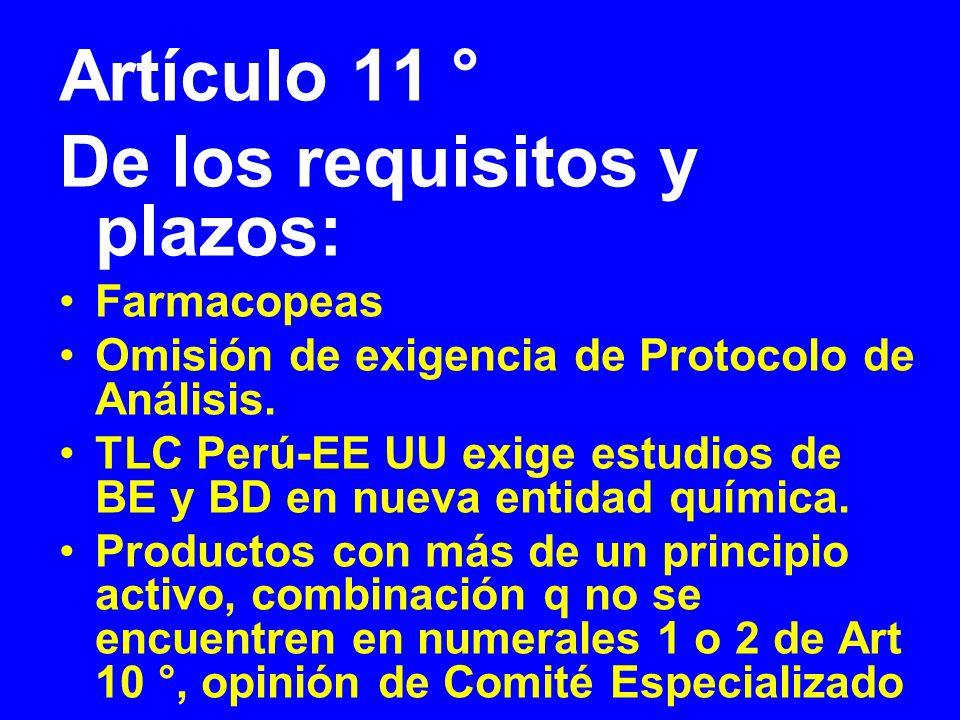Artículo 11 ° De los requisitos y plazos: Farmacopeas Omisión de exigencia de Protocolo de Análisis. TLC Perú-EE UU exige estudios de BE y BD en nueva