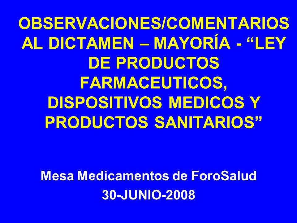 OBSERVACIONES/COMENTARIOS AL DICTAMEN – MAYORÍA - LEY DE PRODUCTOS FARMACEUTICOS, DISPOSITIVOS MEDICOS Y PRODUCTOS SANITARIOS Mesa Medicamentos de For