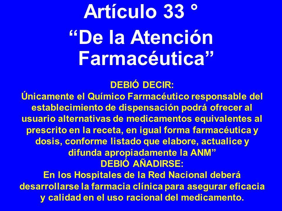 DEBIÓ DECIR: Únicamente el Químico Farmacéutico responsable del establecimiento de dispensación podrá ofrecer al usuario alternativas de medicamentos