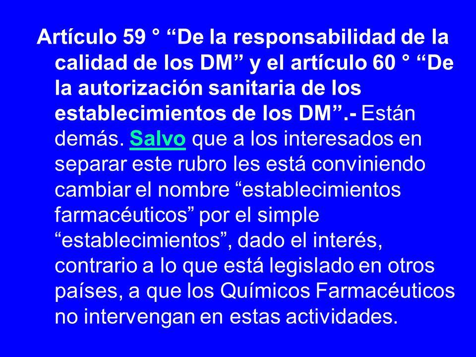 Artículo 59 ° De la responsabilidad de la calidad de los DM y el artículo 60 ° De la autorización sanitaria de los establecimientos de los DM.- Están