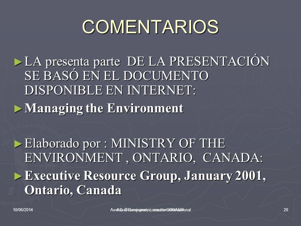 10/06/2014Aaxel Dourojeanni, asesor CONAMA CAMBIOS EN LAS FORMAS DE ABORDAR LA GESTIÓN AMBIENTAL 5. Un enfoque de gestión basado en compartir las resp