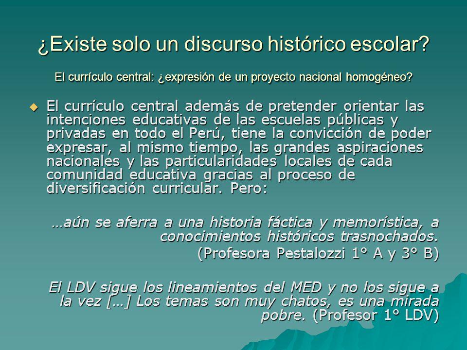 ¿Existe solo un discurso histórico escolar? El currículo central: ¿expresión de un proyecto nacional homogéneo? El currículo central además de pretend