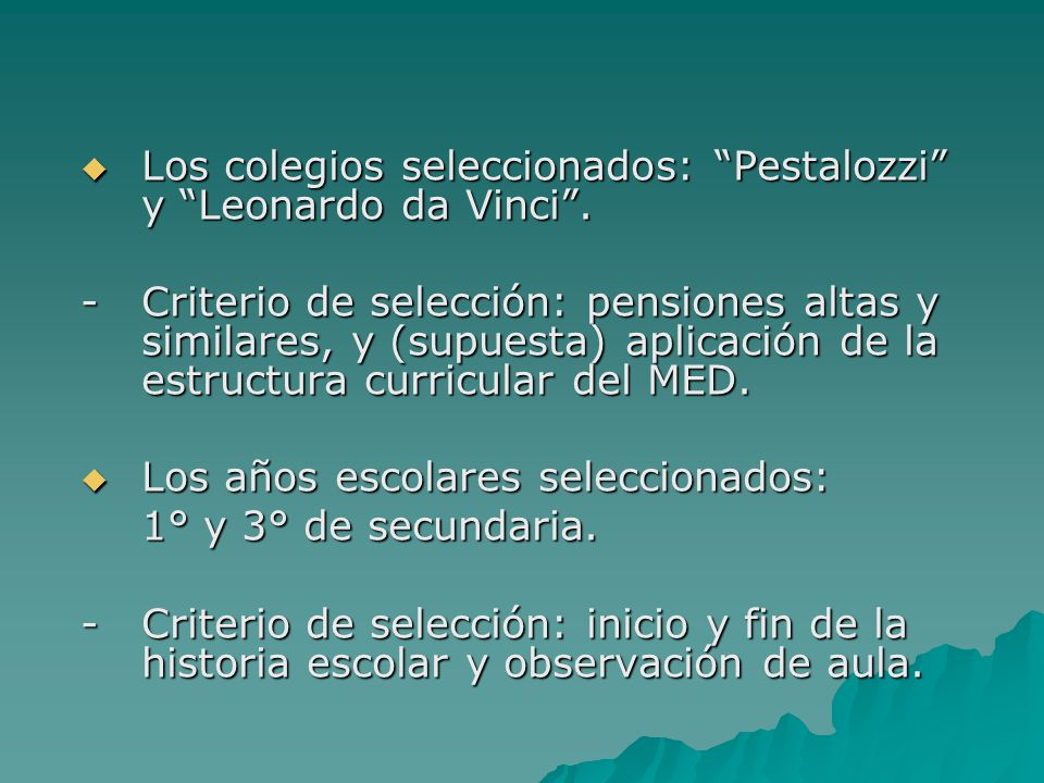 Los colegios seleccionados: Pestalozzi y Leonardo da Vinci. Los colegios seleccionados: Pestalozzi y Leonardo da Vinci. -Criterio de selección: pensio