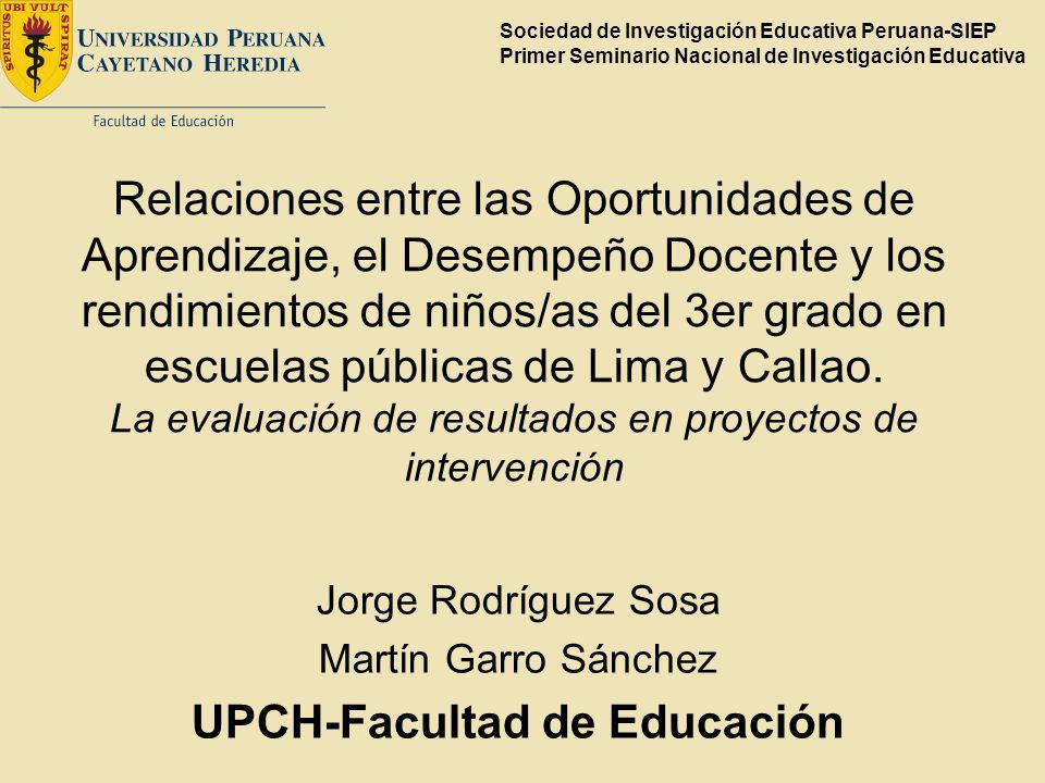 Relaciones entre las Oportunidades de Aprendizaje, el Desempeño Docente y los rendimientos de niños/as del 3er grado en escuelas públicas de Lima y Ca