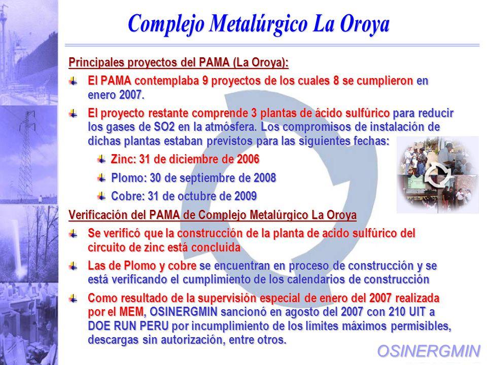 OSINERGMIN Principales proyectos del PAMA (La Oroya): El PAMA contemplaba 9 proyectos de los cuales 8 se cumplieron en enero 2007.