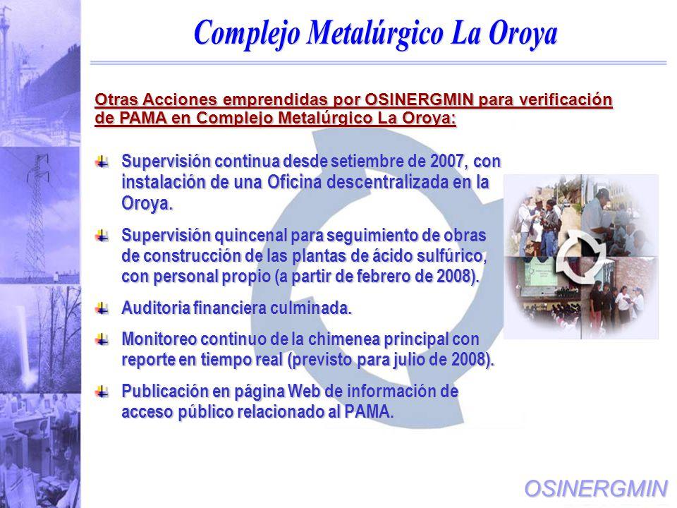 OSINERGMIN Supervisión continua desde setiembre de 2007, con instalación de una Oficina descentralizada en la Oroya.