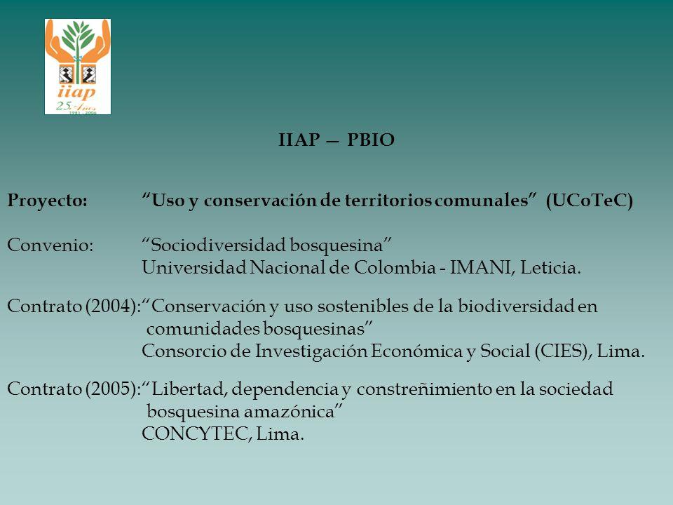 IIAP PBIO Proyecto:Uso y conservación de territorios comunales (UCoTeC) Convenio:Sociodiversidad bosquesina Universidad Nacional de Colombia - IMANI,