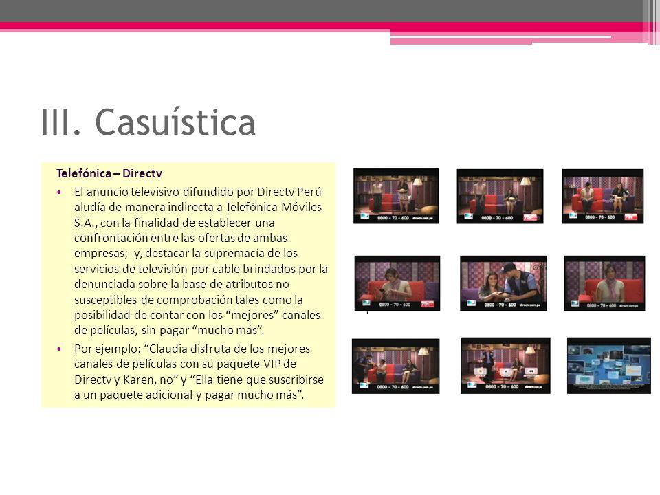 III. Casuística Telefónica – Directv El anuncio televisivo difundido por Directv Perú aludía de manera indirecta a Telefónica Móviles S.A., con la fin