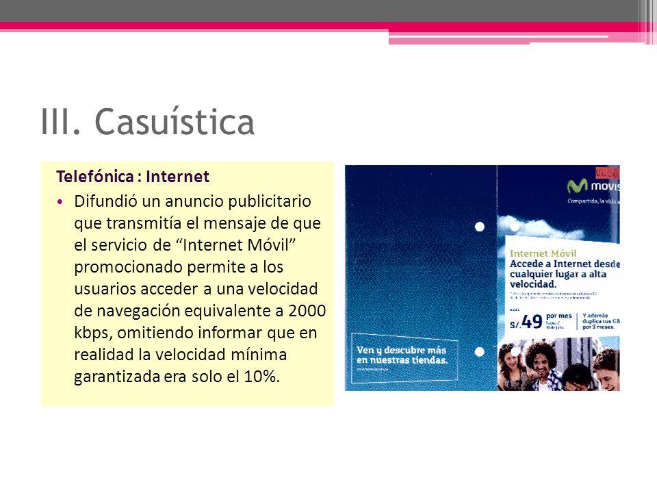 III. Casuística Telefónica : Internet Difundió un anuncio publicitario que transmitía el mensaje de que el servicio de Internet Móvil promocionado per