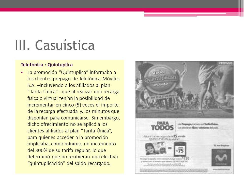 III. Casuística Telefónica : Quintuplica La promoción Quintuplica informaba a los clientes prepago de Telefónica Móviles S.A. –incluyendo a los afilia
