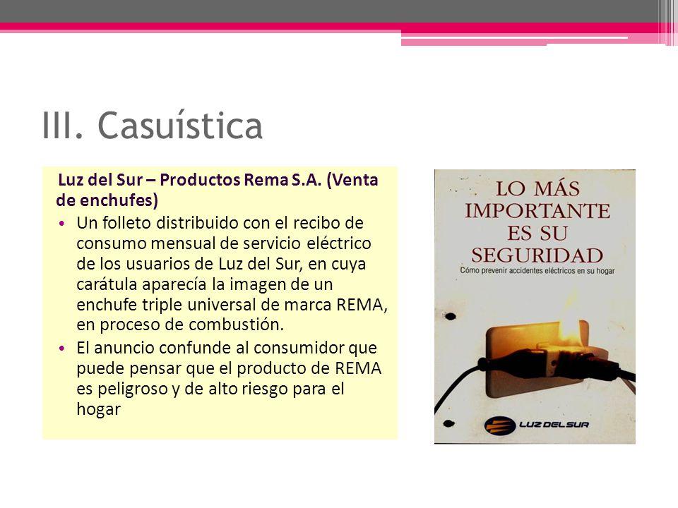 III. Casuística Luz del Sur – Productos Rema S.A. (Venta de enchufes) Un folleto distribuido con el recibo de consumo mensual de servicio eléctrico de