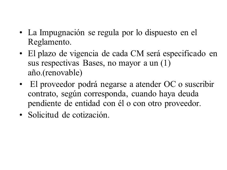 La Impugnación se regula por lo dispuesto en el Reglamento.